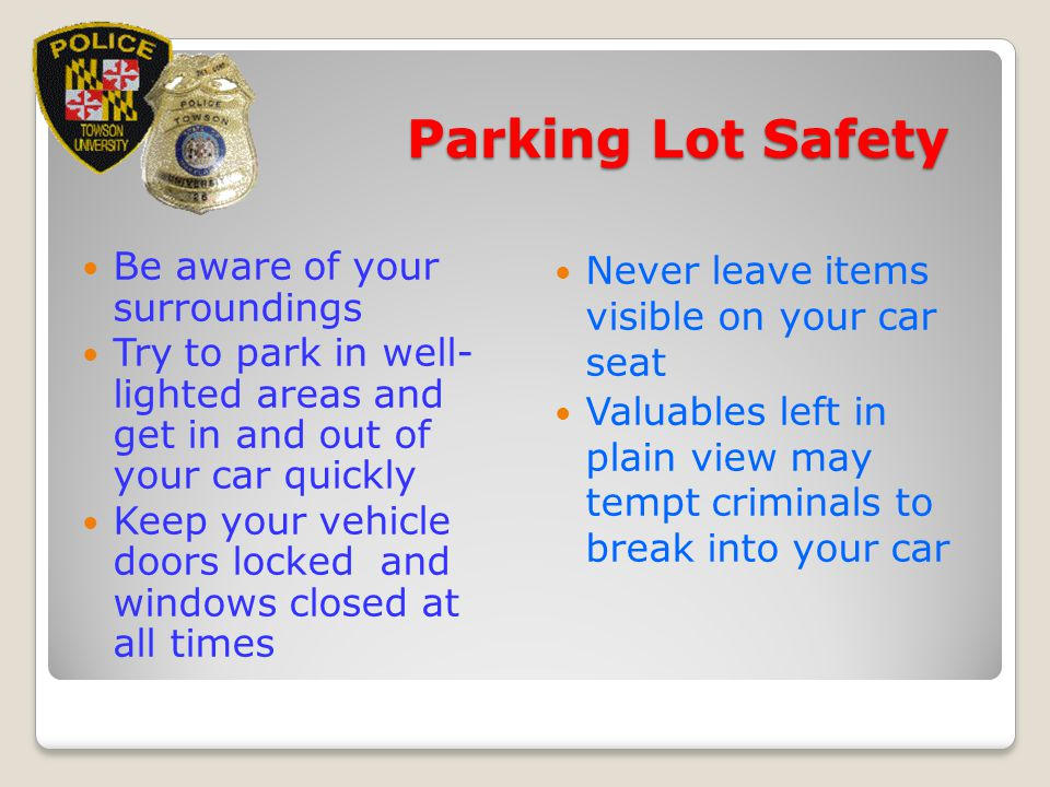 Parking Lot Safety Be aware of your surroundings