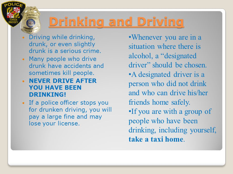 Drinking and Driving Driving while drinking, drunk, or even slightly drunk is a serious crime.