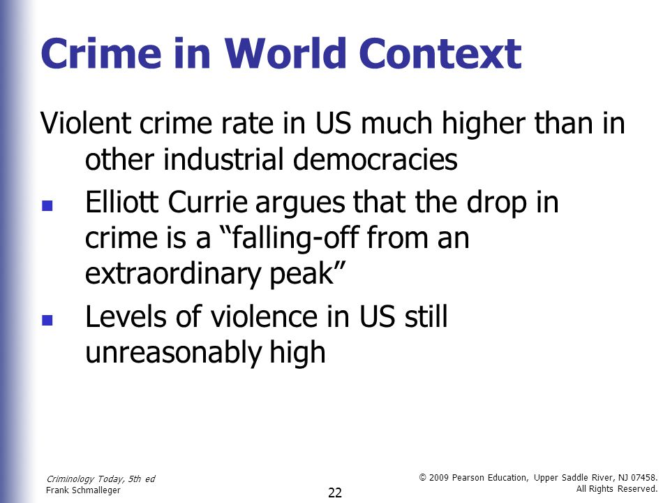 Crime in World Context Violent crime rate in US much higher than in other industrial democracies.