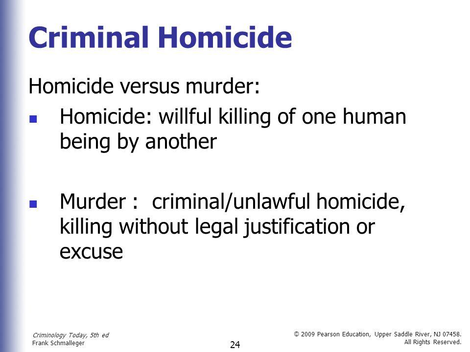 Criminal Homicide Homicide versus murder: