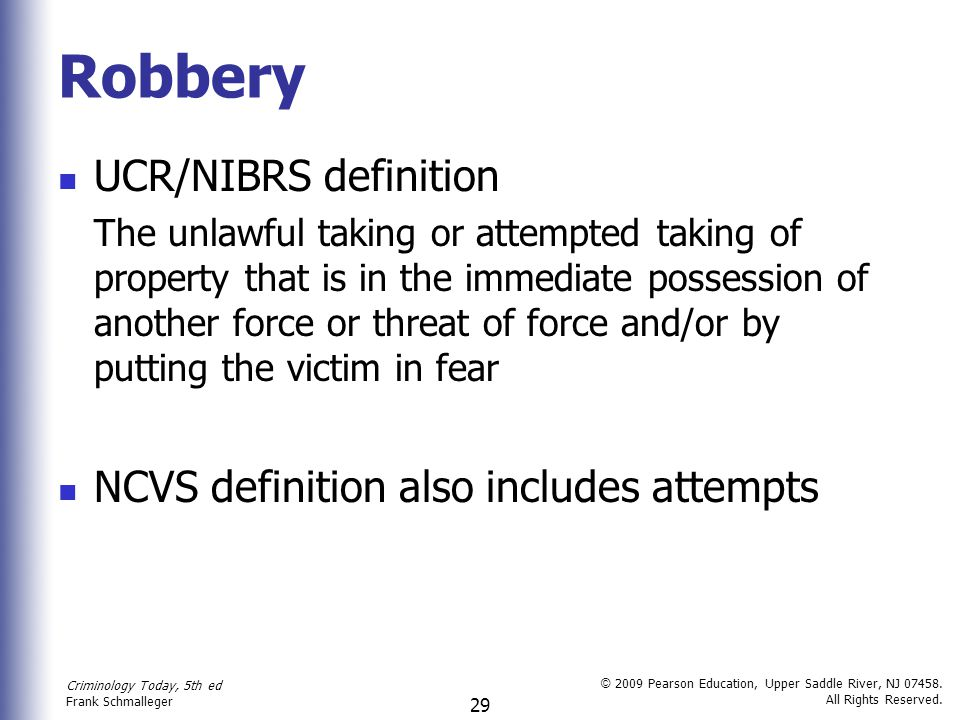 Robbery UCR/NIBRS definition NCVS definition also includes attempts