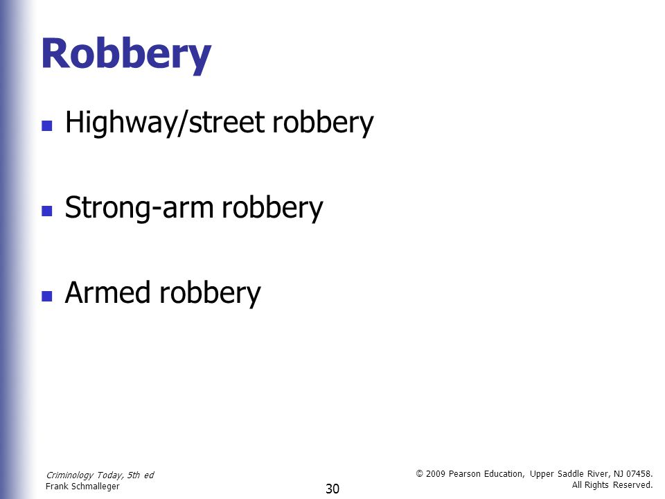 Robbery Highway/street robbery Strong-arm robbery Armed robbery