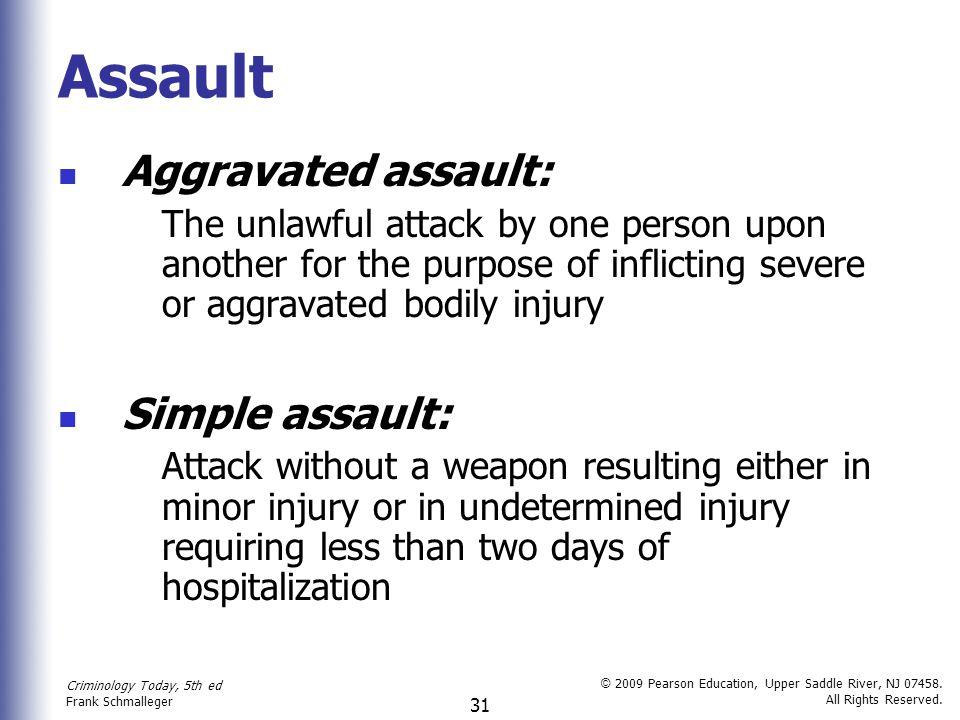 Assault Aggravated assault: Simple assault: