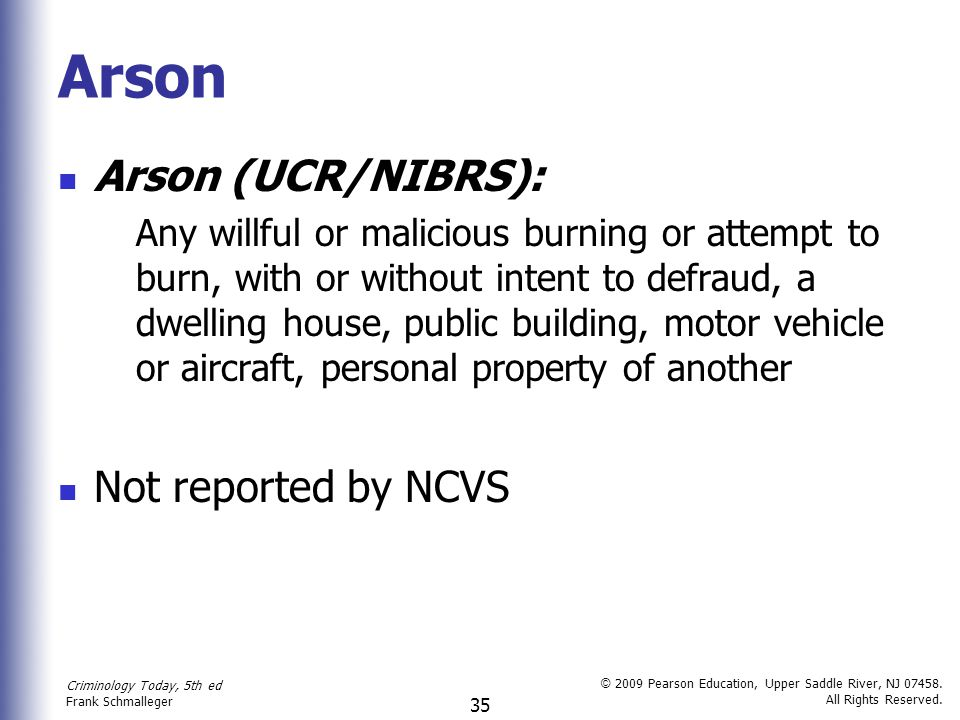 Arson Arson (UCR/NIBRS): Not reported by NCVS