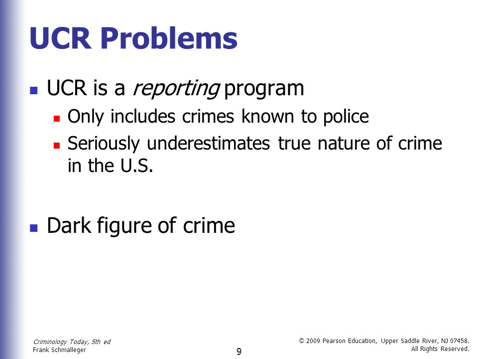 UCR Problems UCR is a reporting program Dark figure of crime