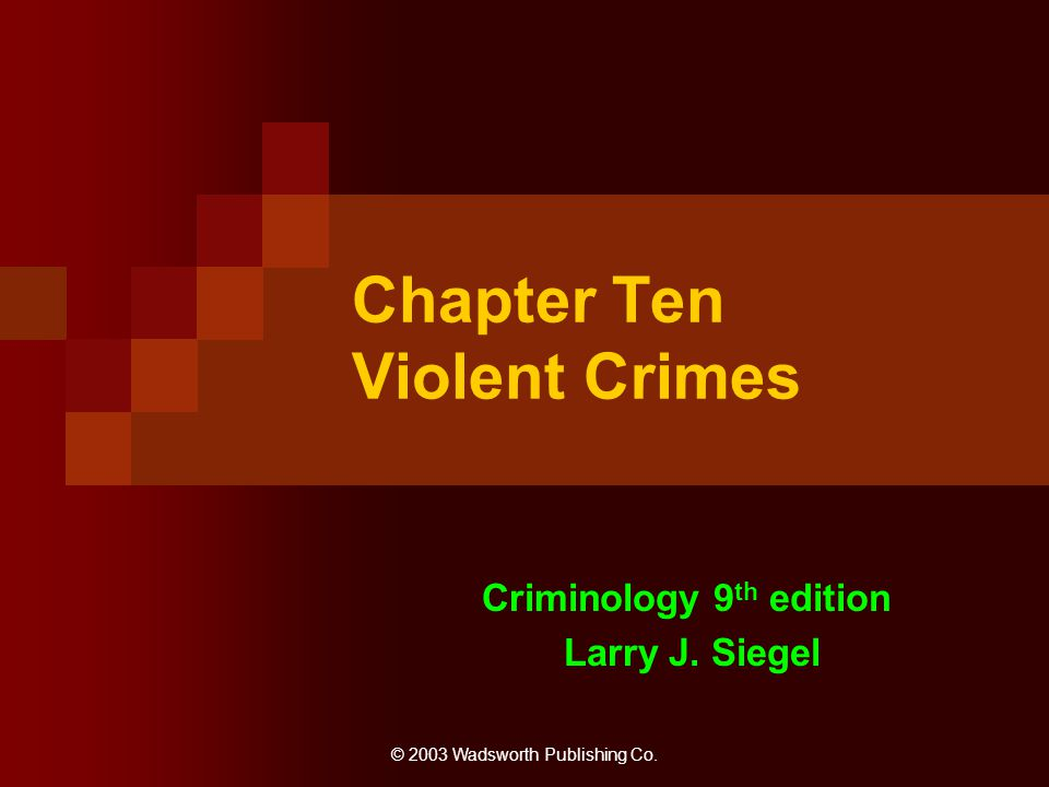 Chapter Ten Violent Crimes