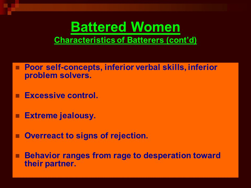 Battered Women Characteristics of Batterers (cont'd)
