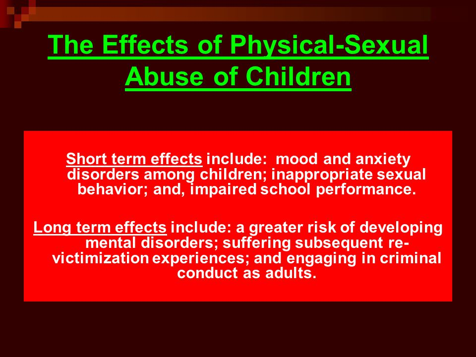 The Effects of Physical-Sexual Abuse of Children