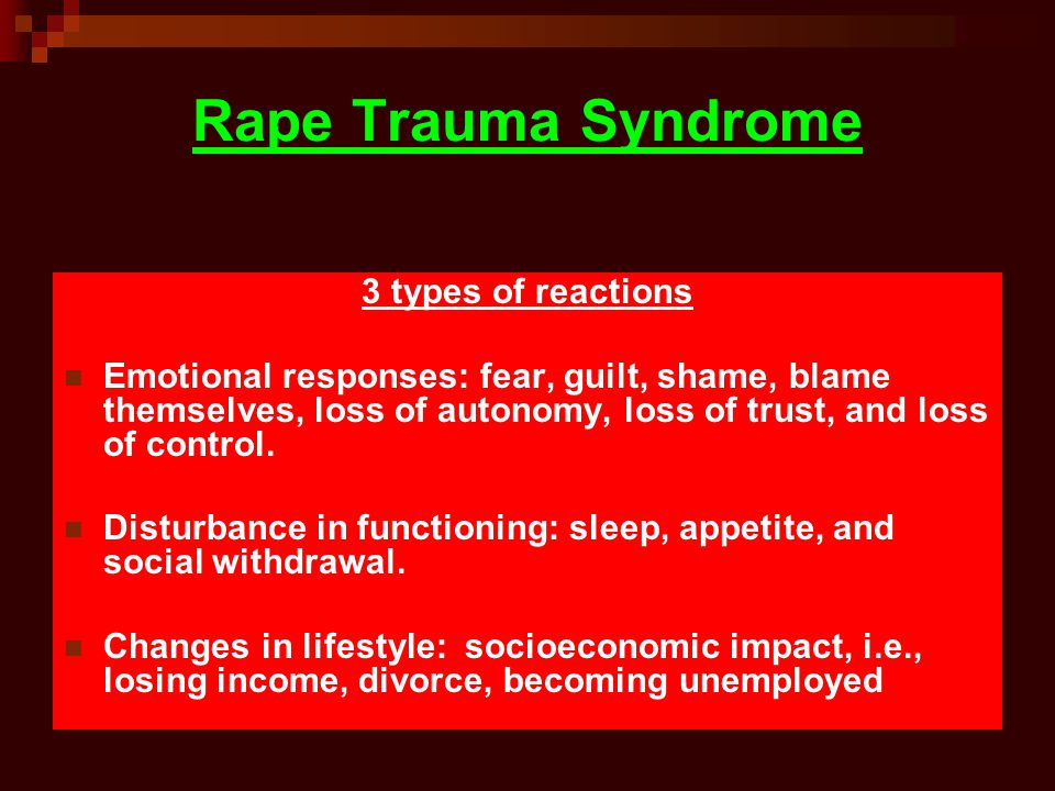 Rape Trauma Syndrome 3 types of reactions