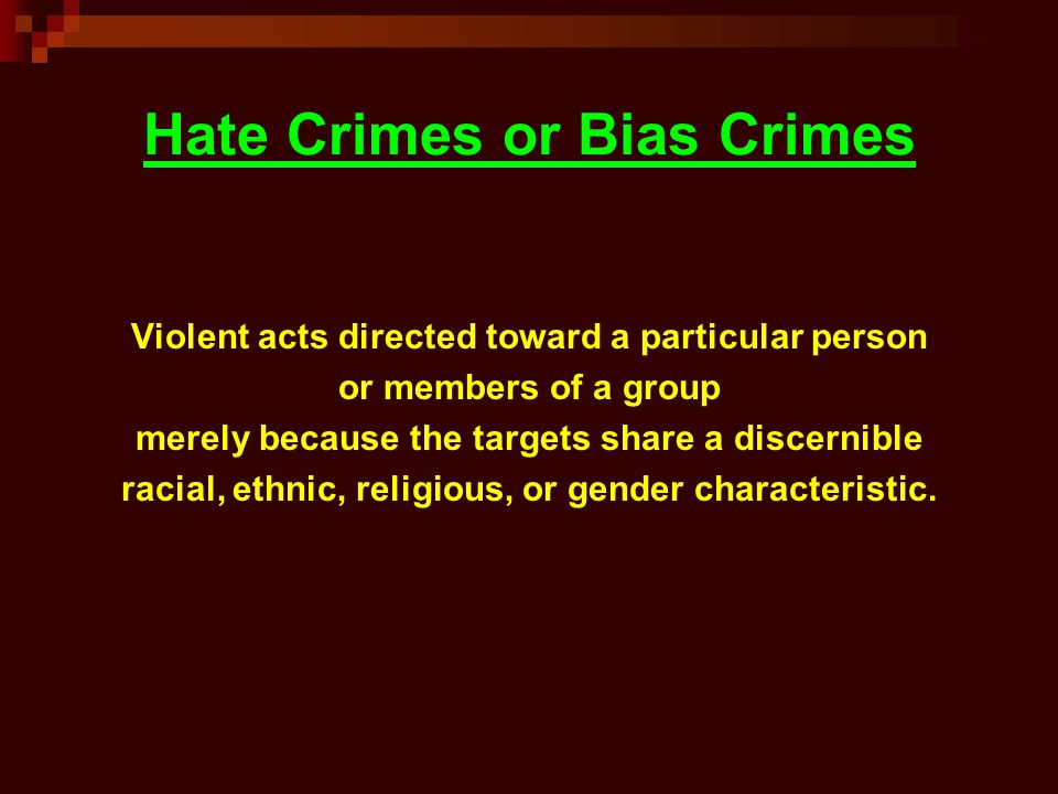 Hate Crimes or Bias Crimes