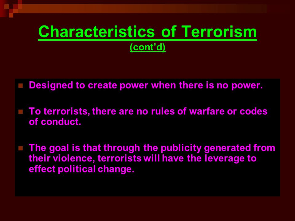 Characteristics of Terrorism (cont'd)