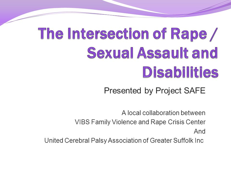 The Intersection of Rape / Sexual Assault and Disabilities