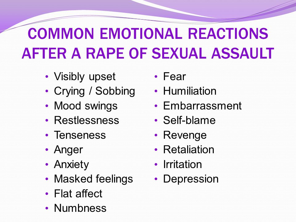 COMMON EMOTIONAL REACTIONS AFTER A RAPE OF SEXUAL ASSAULT