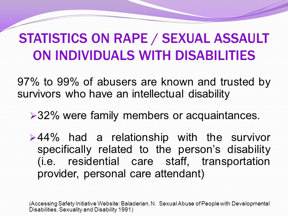 STATISTICS ON RAPE / SEXUAL ASSAULT ON INDIVIDUALS WITH DISABILITIES