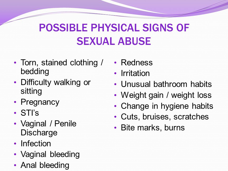 POSSIBLE PHYSICAL SIGNS OF SEXUAL ABUSE