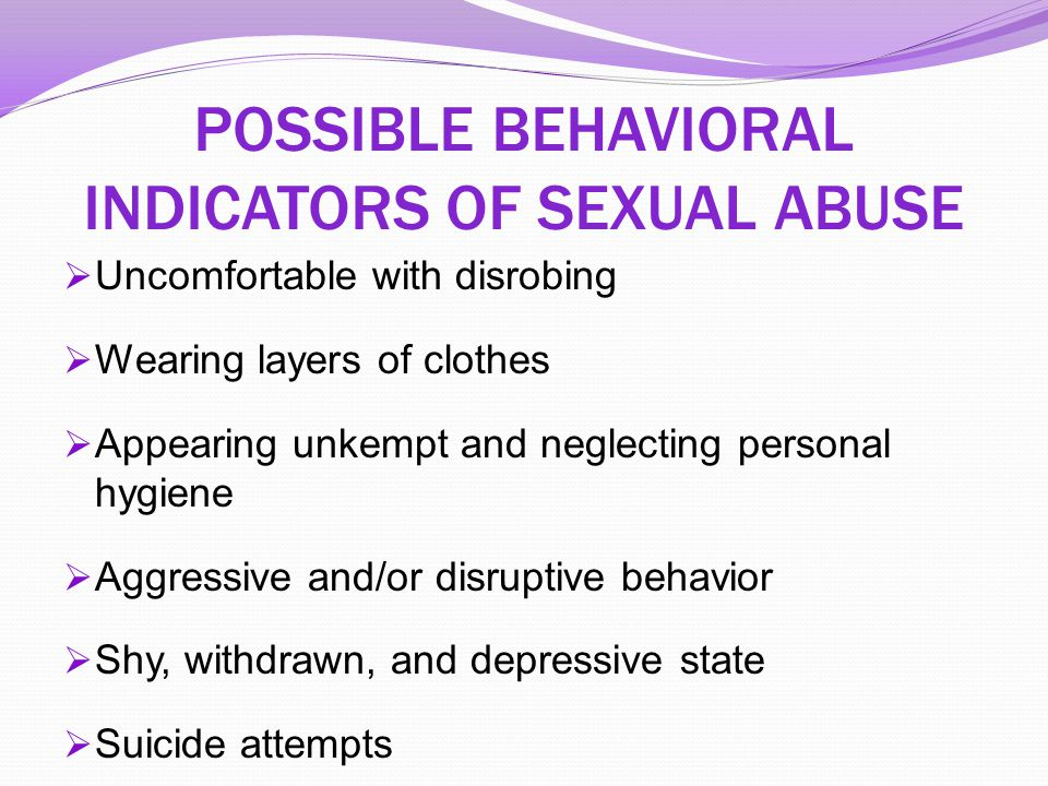 POSSIBLE BEHAVIORAL INDICATORS OF SEXUAL ABUSE