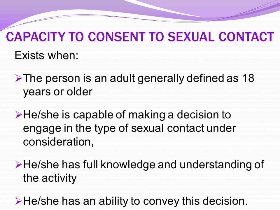 CAPACITY TO CONSENT TO SEXUAL CONTACT