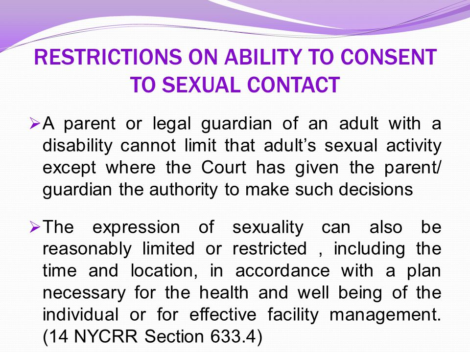 RESTRICTIONS ON ABILITY TO CONSENT TO SEXUAL CONTACT