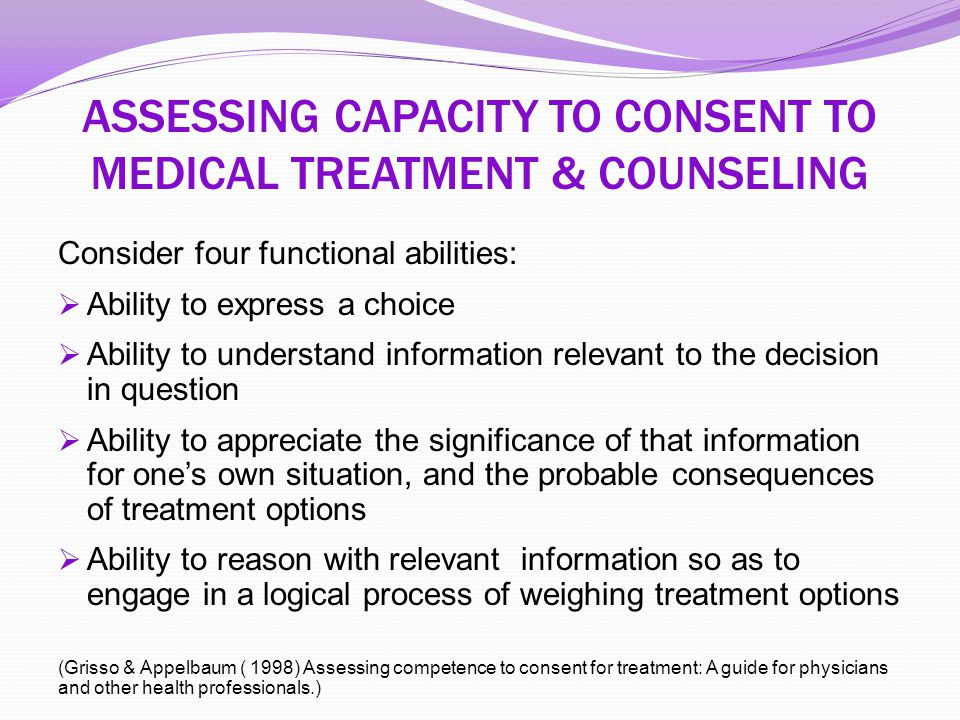 ASSESSING CAPACITY TO CONSENT TO MEDICAL TREATMENT & COUNSELING