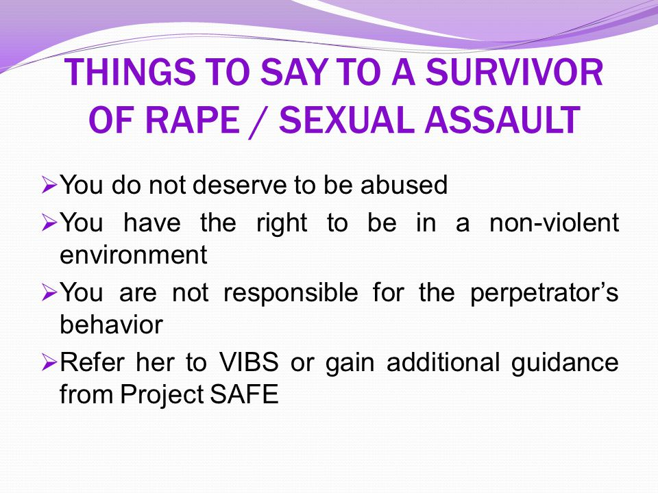 THINGS TO SAY TO A SURVIVOR OF RAPE / SEXUAL ASSAULT