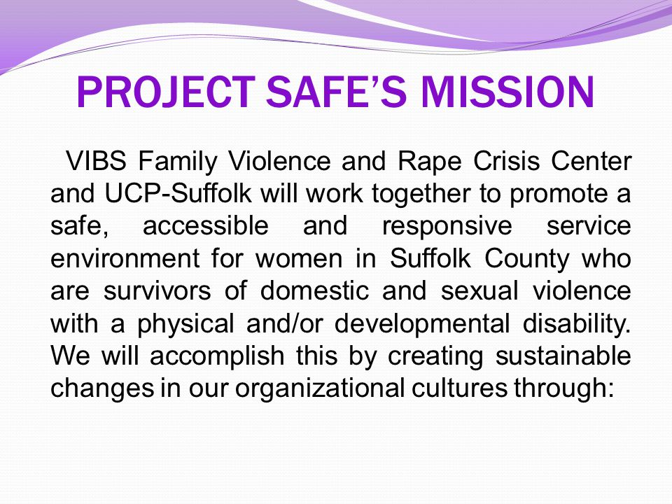 PROJECT SAFE'S MISSION