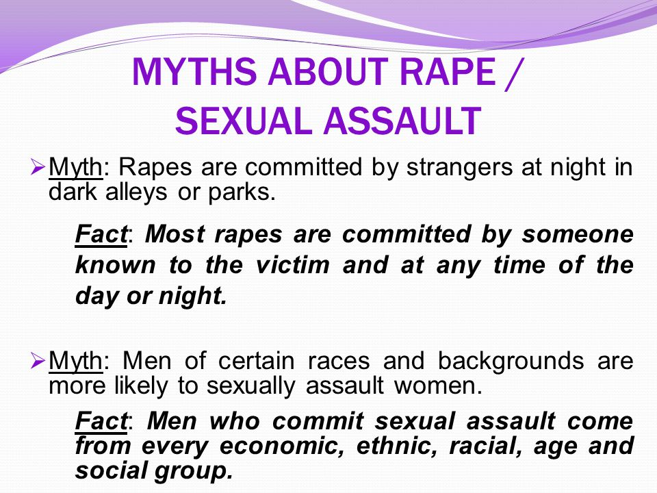 MYTHS ABOUT RAPE / SEXUAL ASSAULT