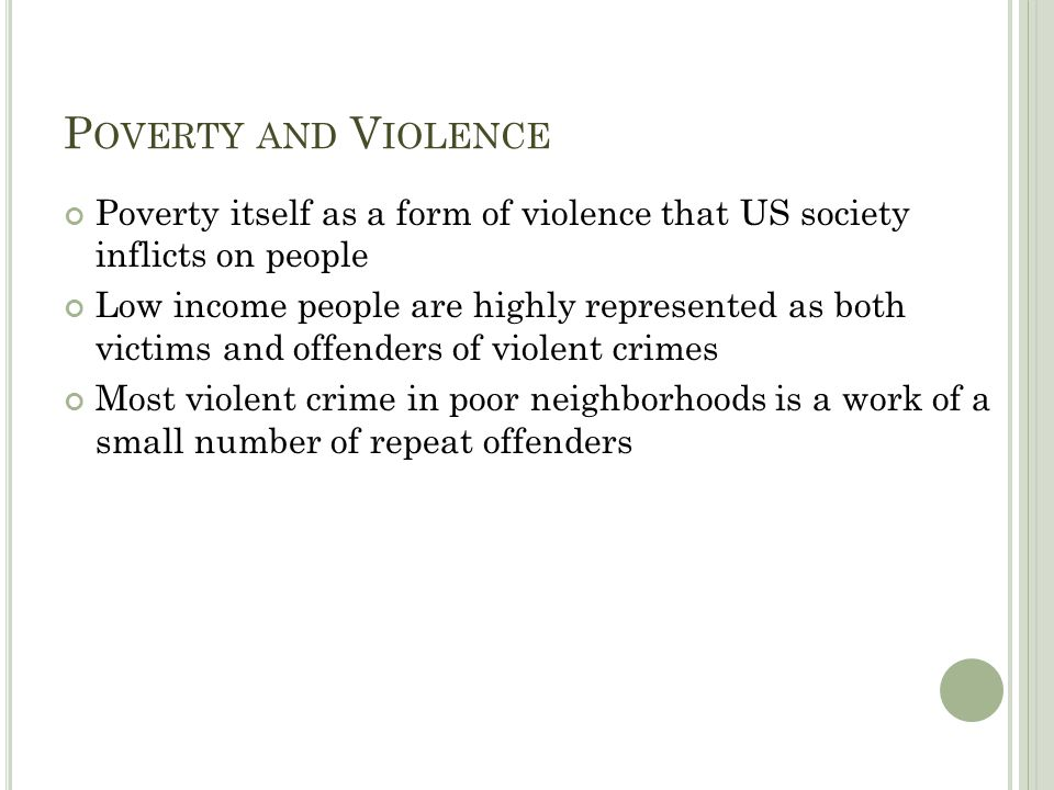Poverty and Violence Poverty itself as a form of violence that US society inflicts on people.