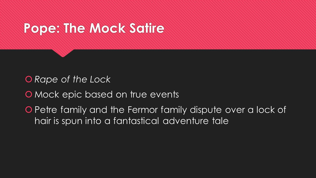 Pope: The Mock Satire Rape of the Lock Mock epic based on true events