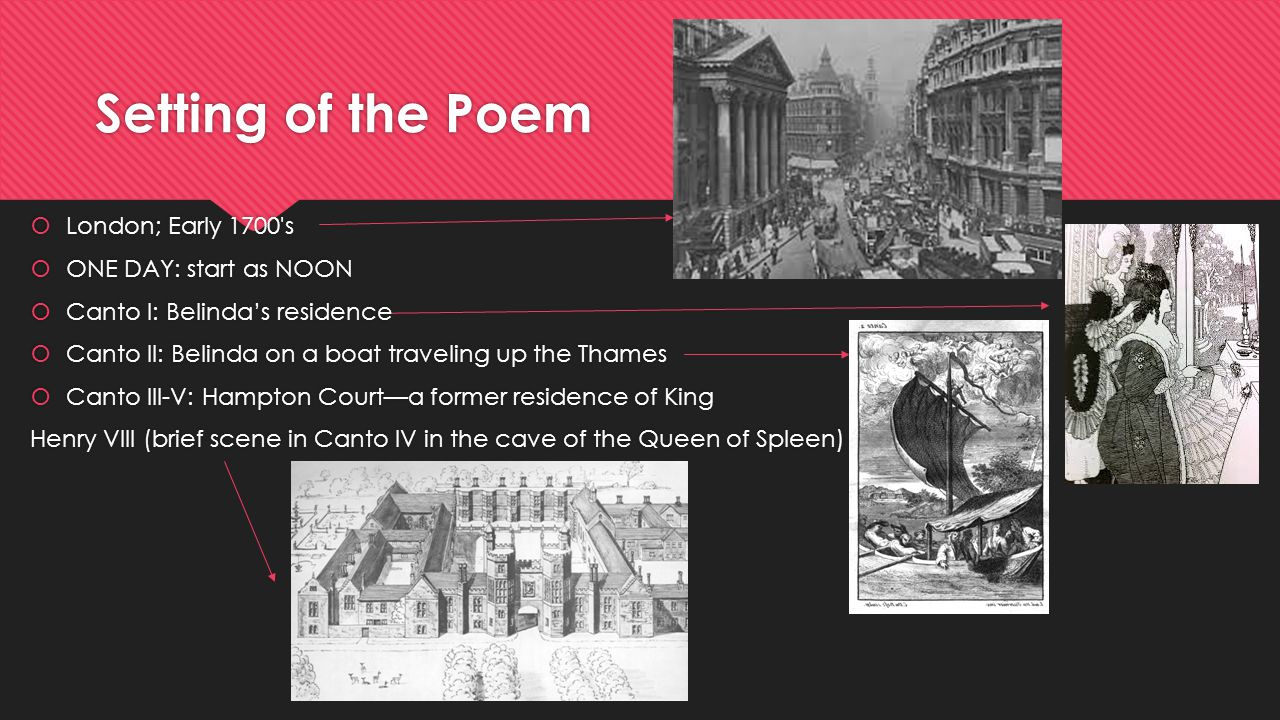 Setting of the Poem London; Early 1700 s ONE DAY: start as NOON