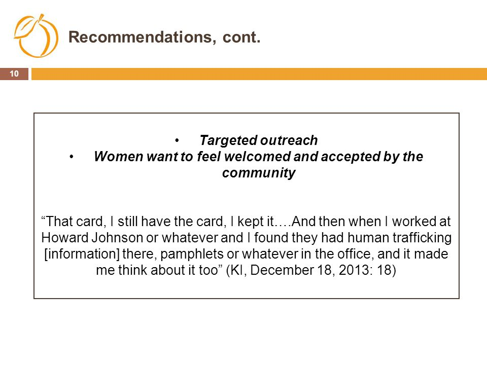 Recommendations, cont. Targeted outreach
