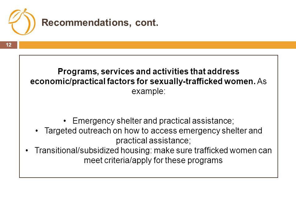 Emergency shelter and practical assistance;