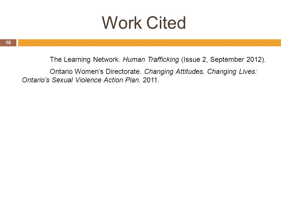 Work Cited The Learning Network. Human Trafficking (Issue 2, September 2012).