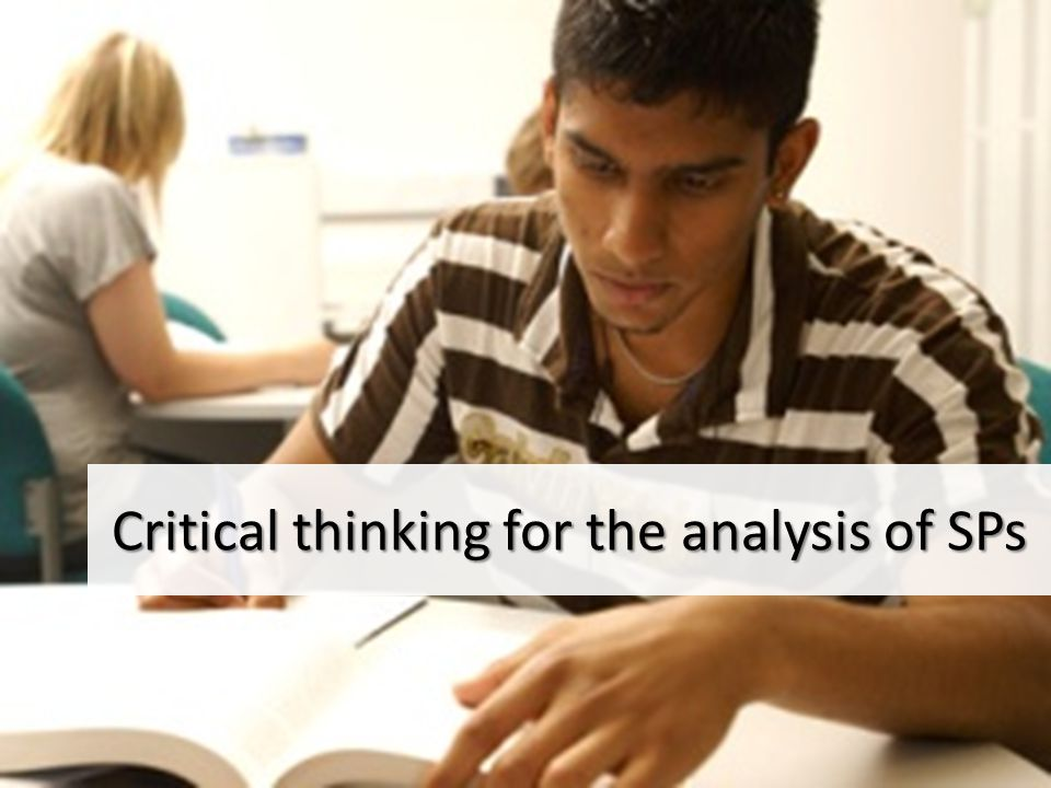 Critical thinking for the analysis of SPs