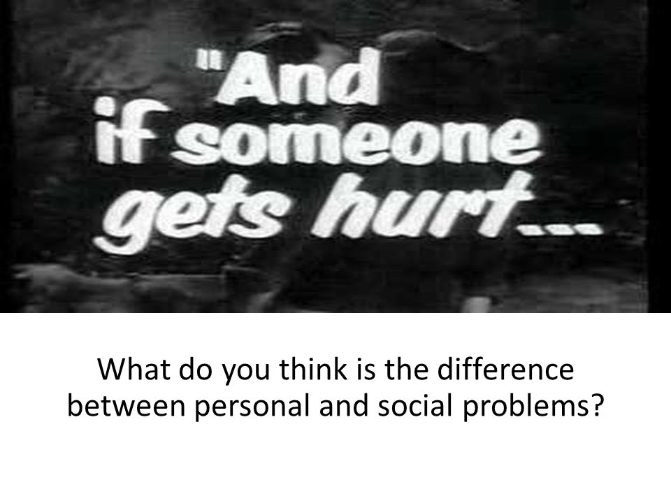 What do you think is the difference between personal and social problems