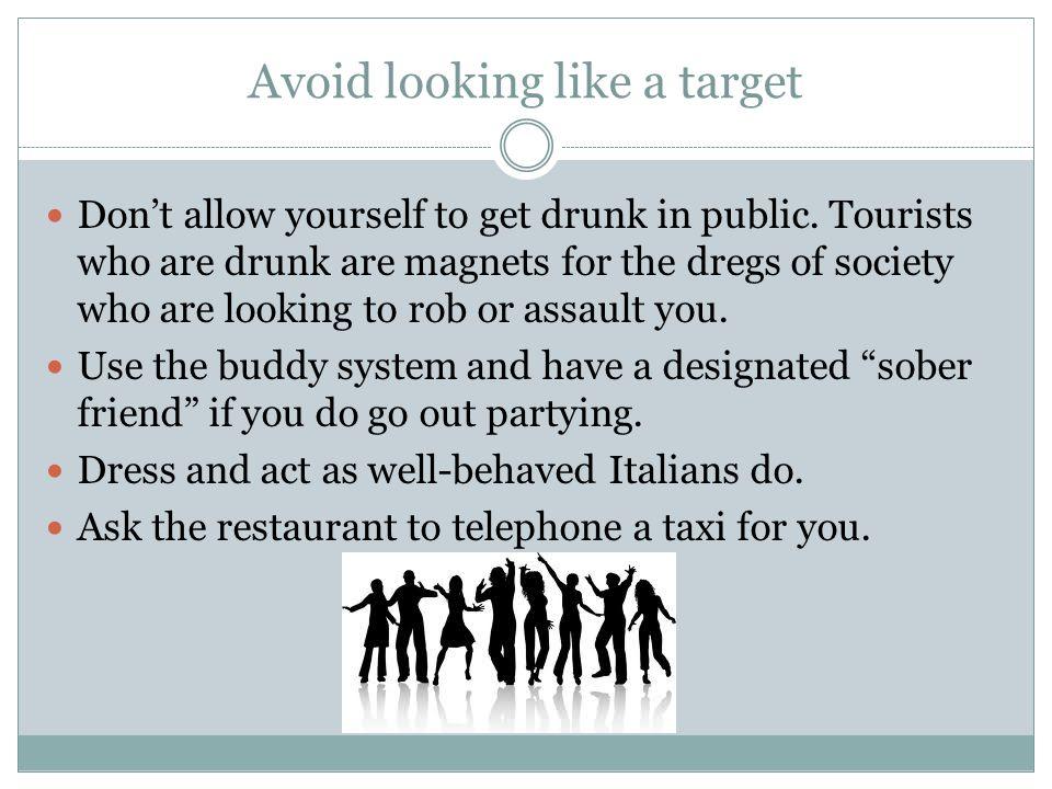 Avoid looking like a target