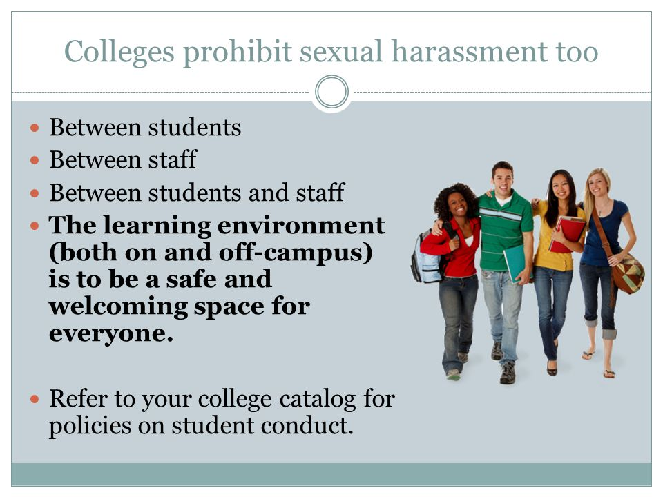 Colleges prohibit sexual harassment too