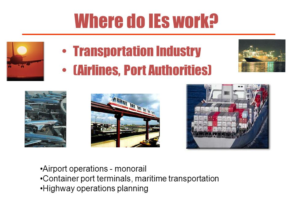 Where do IEs work Transportation Industry