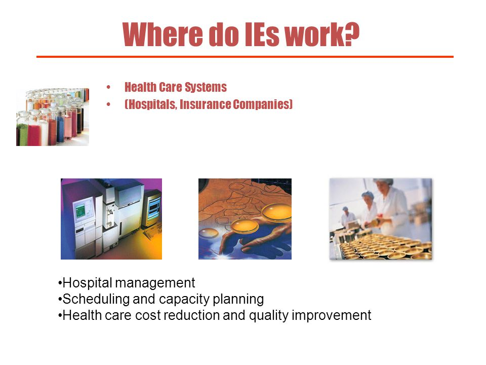 Where do IEs work Hospital management