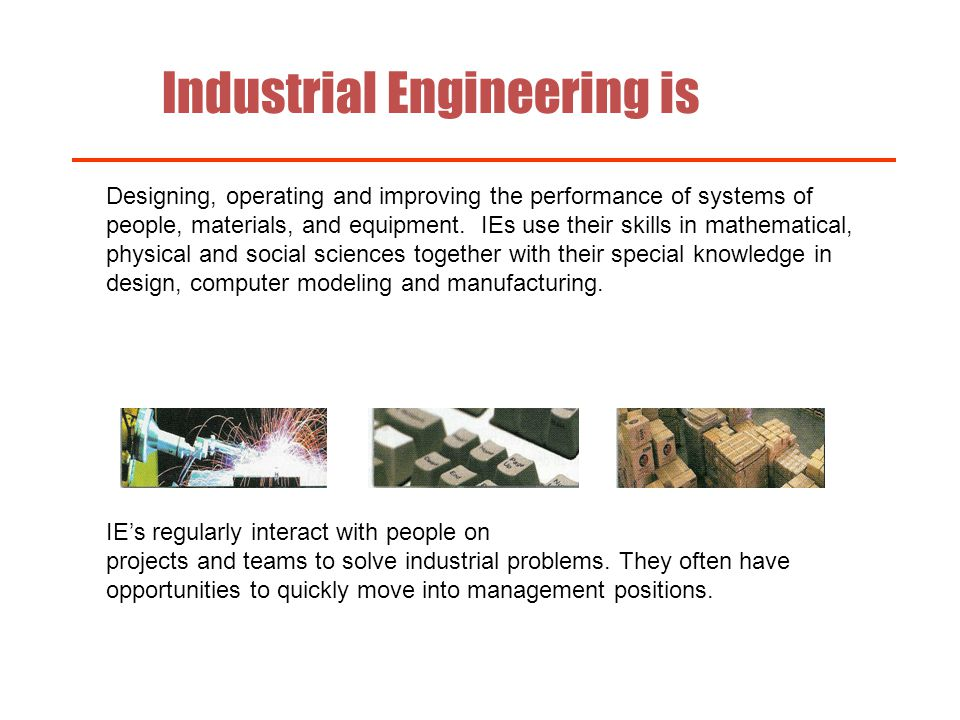 Industrial Engineering is