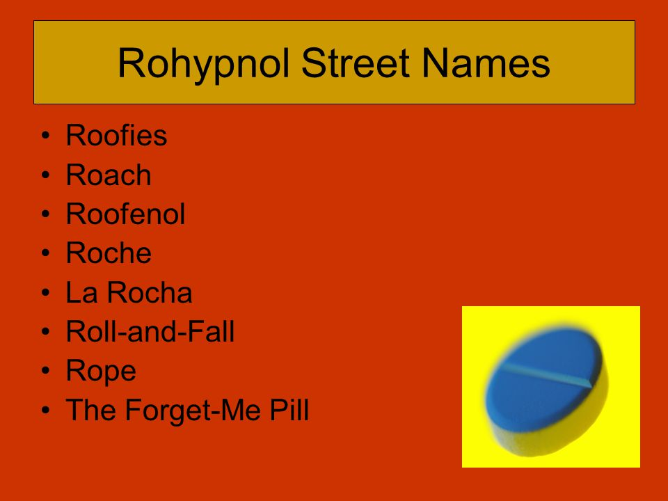 Rohypnol Street Names Roofies Roach Roofenol Roche La Rocha