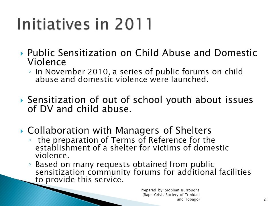Initiatives in 2011 Public Sensitization on Child Abuse and Domestic Violence.