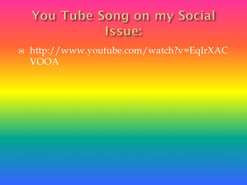You Tube Song on my Social Issue: