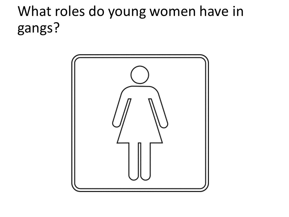 What roles do young women have in gangs