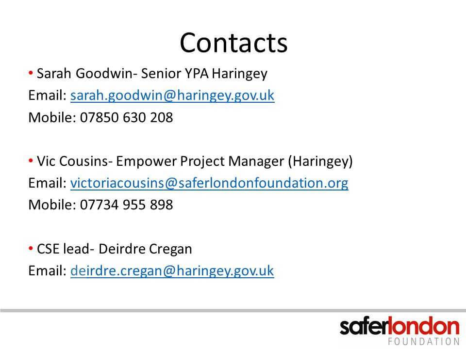 Contacts Sarah Goodwin- Senior YPA Haringey