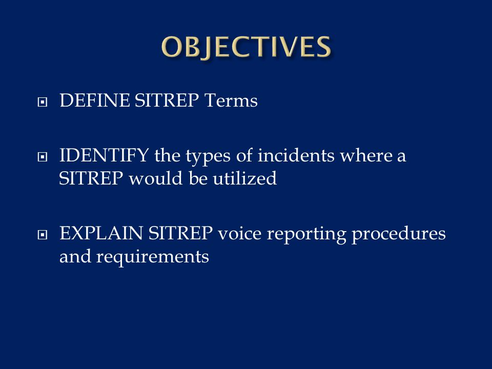 OBJECTIVES DEFINE SITREP Terms