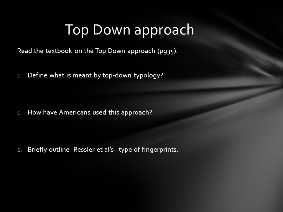 Top Down approach Read the textbook on the Top Down approach (pg35).