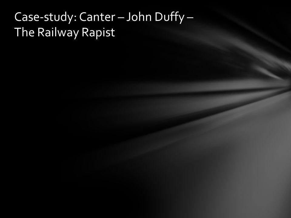 Case-study: Canter – John Duffy – The Railway Rapist