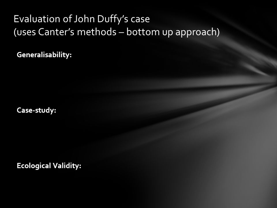 Evaluation of John Duffy's case (uses Canter's methods – bottom up approach)