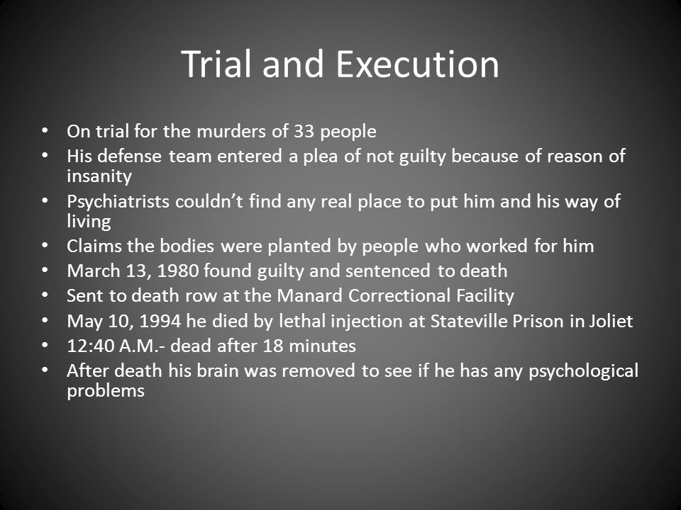 Trial and Execution On trial for the murders of 33 people