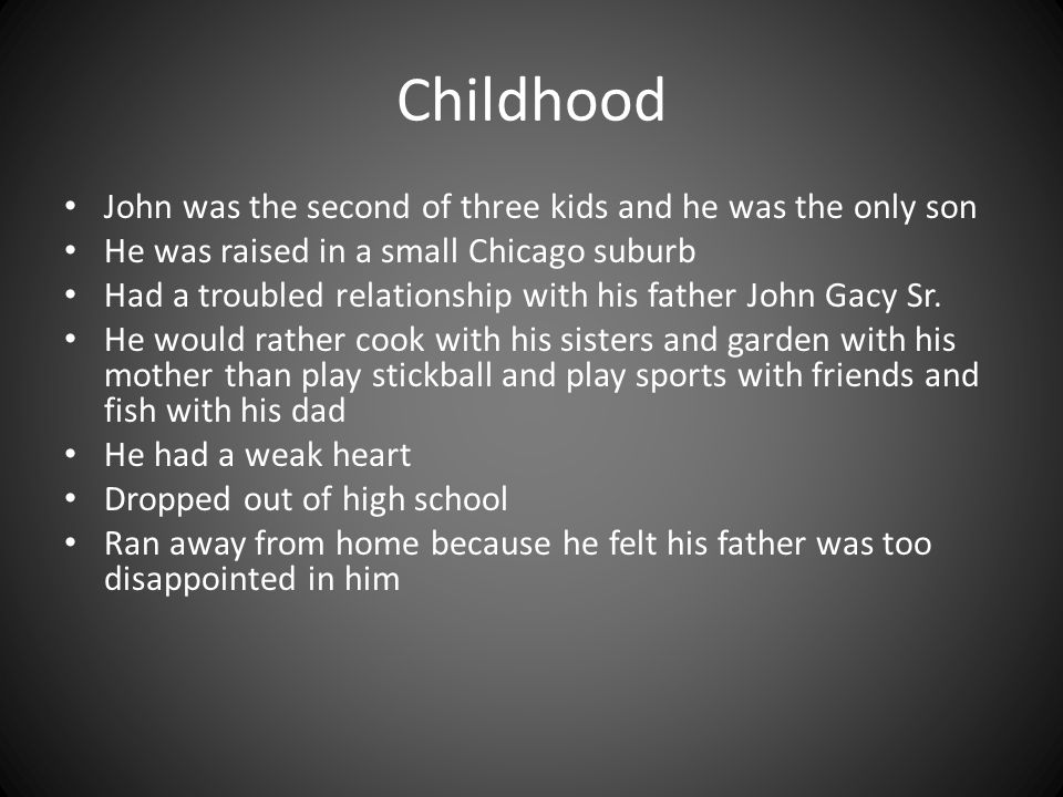 Childhood John was the second of three kids and he was the only son